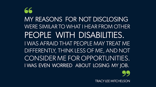 Tracy mentions her reasons for not disclosing her disability.